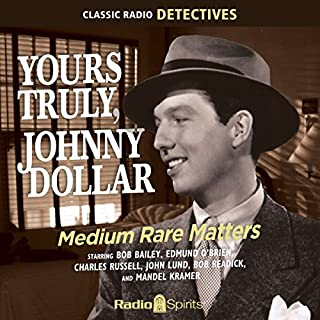 Yours Truly, Johnny Dollar: Medium Rate Matters cover art