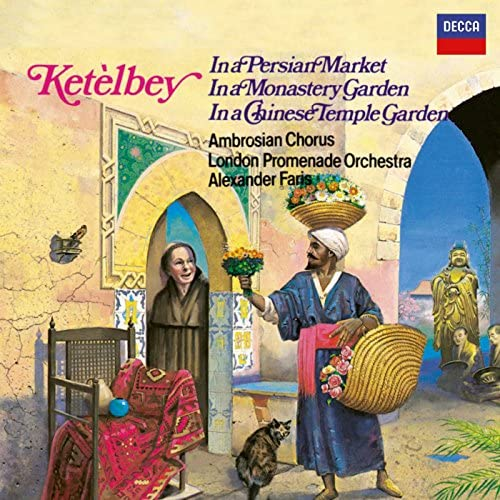 Ketelbey In a Persian Market In a Monastery Garden In a Chinese Temple Garden product image