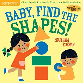 Indestructibles: Baby, Find the Shapes!: Chew Proof · Rip Proof · Nontoxic · 100% Washable (Book for Babies, Newborn Book...