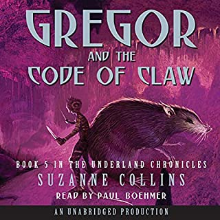 Gregor and the Code of Claw     The Underland Chronicles, Book 5              Written by:                                                                                                                                 Suzanne Collins                               Narrated by:                                                                                                                                 Paul Boehmer                      Length: 9 hrs and 4 mins     2 ratings     Overall 5.0