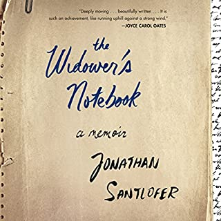 The Widower's Notebook     A Memoir              By:                                                                                                                                 Jonathan Santlofer                               Narrated by:                                                                                                                                 Jonathan Santlofer                      Length: 6 hrs and 52 mins     33 ratings     Overall 4.6