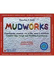 Mudworks Bilingual EditionâEdición bilingüe: Experiencias creativas con arcilla, masa y modelado (Bright Ideas for Learning)