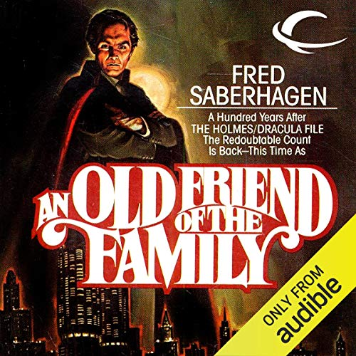 An Old Friend of the Family Audiobook By Fred Saberhagen cover art