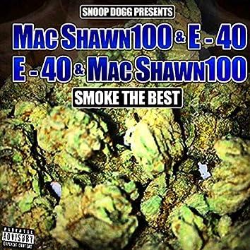 E-40 & MacShawn100 Smoke The Best
