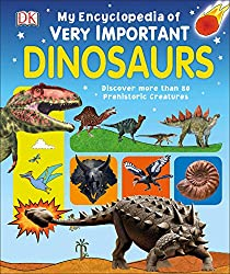 2. My Encyclopedia of Very Important Dinosaurs: Discover more than 80 Prehistoric Creatures