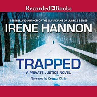 Trapped     Private Justice, Book 2              By:                                                                                                                                 Irene Hannon                               Narrated by:                                                                                                                                 Celeste Ciulla                      Length: 13 hrs and 17 mins     286 ratings     Overall 4.4