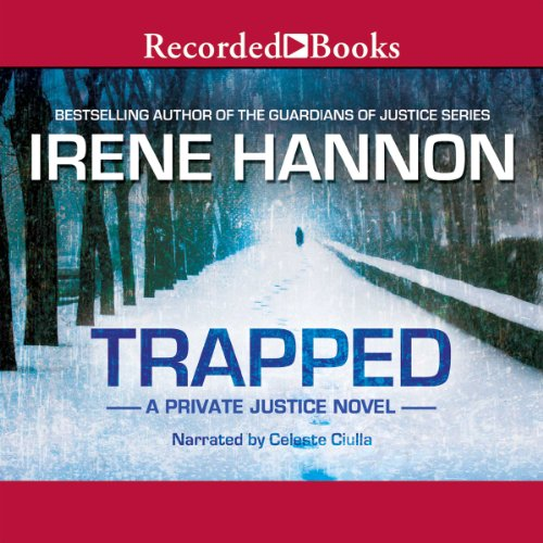 Trapped     Private Justice, Book 2              By:                                                                                                                                 Irene Hannon                               Narrated by:                                                                                                                                 Celeste Ciulla                      Length: 13 hrs and 17 mins     287 ratings     Overall 4.4