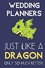 Wedding Planners Just Like a Dragon Only So Much Better: Professional Career Appreciation Job Title Journal and Notebook. Lined Paper Note Book