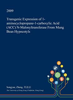 Transgenic Expression of 1-Aminocyclopropane-1-Carboxylic Acid (Acc) N-Malonyltransferase from Mung Bean Hypocotyls