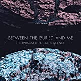 Songtexte von Between the Buried and Me - The Parallax II: Future Sequence