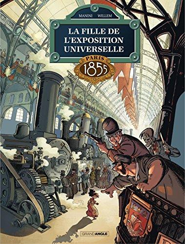 1855 - Tome 1 (LA FILLE DE L'EXPO UNIVERSELLE) par [Jack Manini, Etienne Willem]