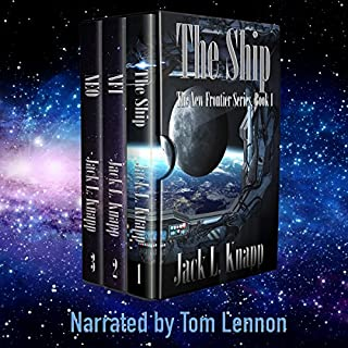 The New Frontiers Series Boxed Set      The Ship, NFI, and NEO              By:                                                                                                                                 Jack L Knapp                               Narrated by:                                                                                                                                 Tom Lennon                      Length: 32 hrs and 37 mins     182 ratings     Overall 3.8