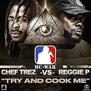 Try and Cook Me (feat. Chef Trez & Reggie P)