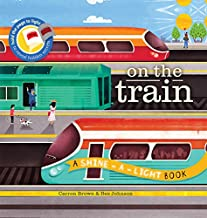 On the Train  (A Shine-A-Light Book )