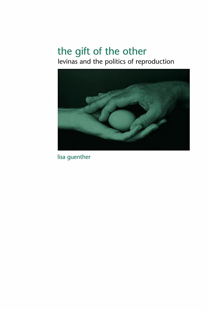 歴史学習者通りThe Gift of the Other: Levinas And the Politics of Reproduction (Suny Series in Gender Theory)