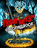Friday The 13th Coloring Book: A Brilliant Coloring Book For Adults To Have Relaxation And Stress Relief. Plenty Of Designs And Scenes