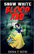 Snow White Blood Red : Fables of the Undead (zombie books for kids - Fables of the Undead) (Volume 3)