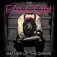 Gather Up The Chaps by The Falcon