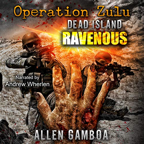 Operation Zulu: Dead Island Ravenous audiobook cover art