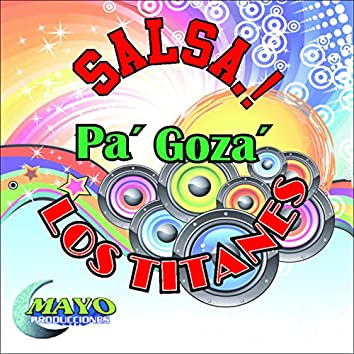Pa' Goza' (Salsa!)