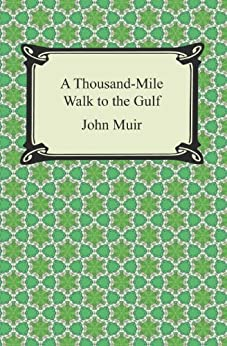 A Thousand-Mile Walk to the Gulf by [John Muir]