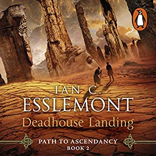 Deadhouse Landing     Path to Ascendancy, Book 2              By:                                                                                                                                 Ian C Esslemont                               Narrated by:                                                                                                                                 John Banks                      Length: 15 hrs and 38 mins     67 ratings     Overall 4.8