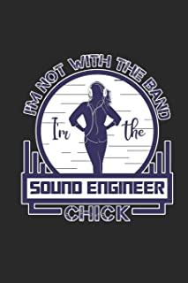 I'm Not With The Band I'm The Sound Engineer Chick: Funny Blank Lined Journal Notebook, 120 Pages, Soft Matte Cover, 6 x 9