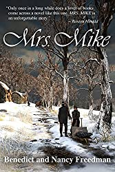 cover for book Mrs. Mike by Benedict and Nancy Freedman; couple standing in snowy, wooded area; books set in Canada