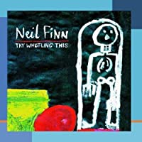 Try Whistling This by Neil Finn (1998-06-16)