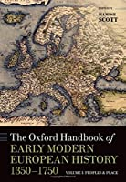 The Oxford Handbook of Early Modern European History, 1350-1750: Volume I: Peoples and Place (Oxford Handbooks) by Unknown(2015-09-23)