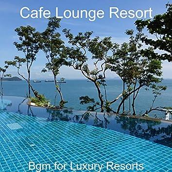 Bgm for Luxury Resorts