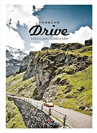 Porsche Drive 15 Pässe in 4 Tagen 15 Passes in 4 Days by Stefan Bogner
