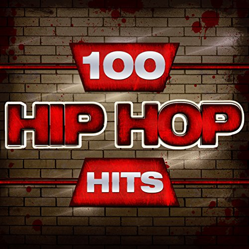 100 Hip Hop Hits [Explicit]