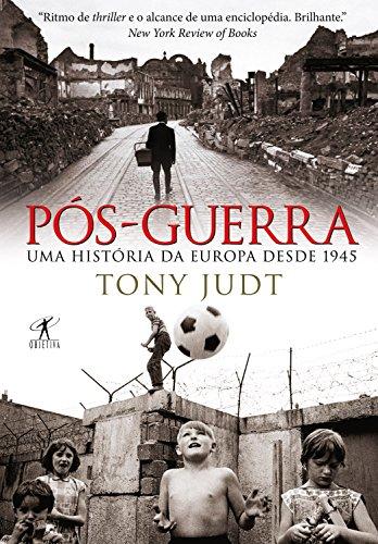 Pós-Guerra: Uma história da Europa desde 1945