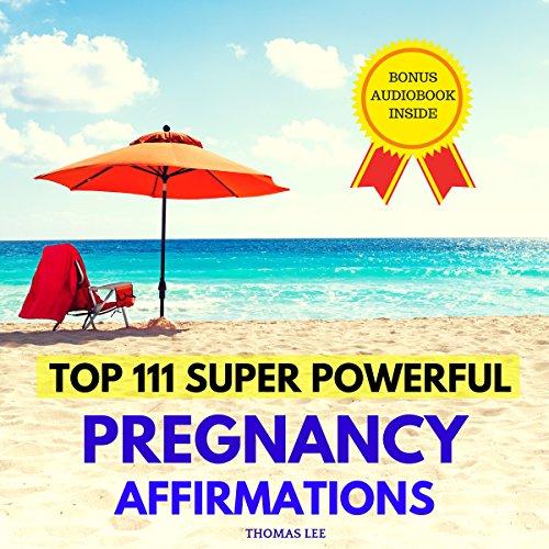 Top 111 Super Powerful Pregnancy Affirmations Titelbild