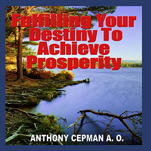 Fulfilling Your Destiny to Achieve Prosperity cover art