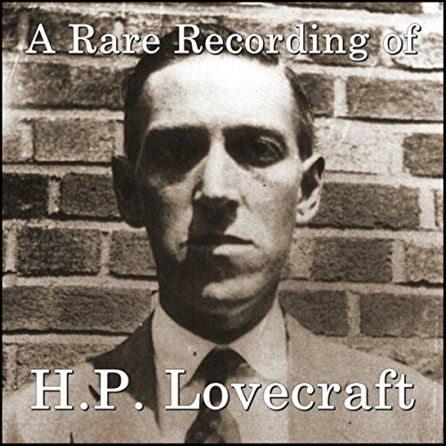 A Rare Recording of H.P. Lovecraft audiobook cover art