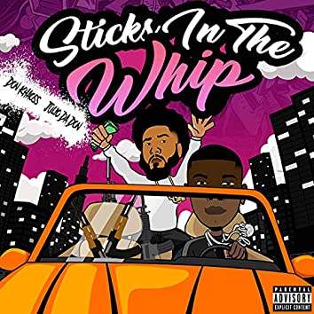 Sticks In The Whip (feat. JulioDaDon)