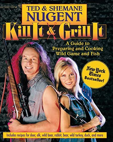 Kill It Grill It A Guide to Preparing and Cooking Wild Game and Fish product image