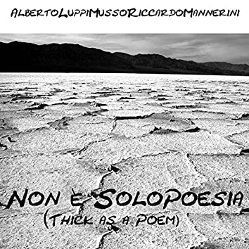 Non è solo poesia (Thick as a Poem)