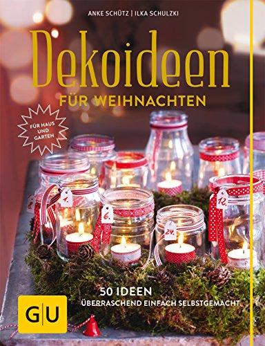 Dekoideen für Weihnachten: 50 Ideen  - überraschend einfach selbstgemacht. Button: Für Haus und Garten (GU Garten Extra)