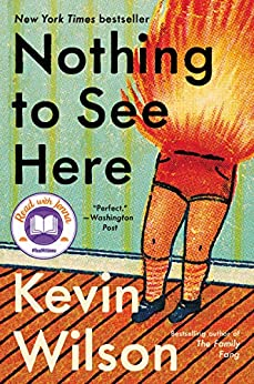 Nothing to See Here by [Kevin Wilson]