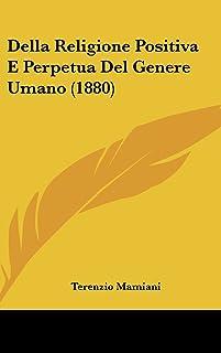 Della Religione Positiva E Perpetua del Genere Umano (1880)
