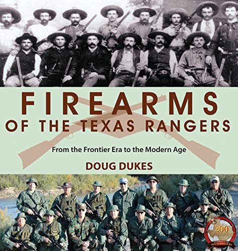 Compare Textbook Prices for Firearms of the Texas Rangers: From the Frontier Era to the Modern Age  ISBN 9781574418101 by Dukes, Doug