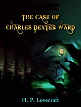 The Case of Charles Dexter Ward (illustrated edition)