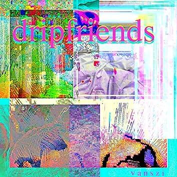 Dripfriends