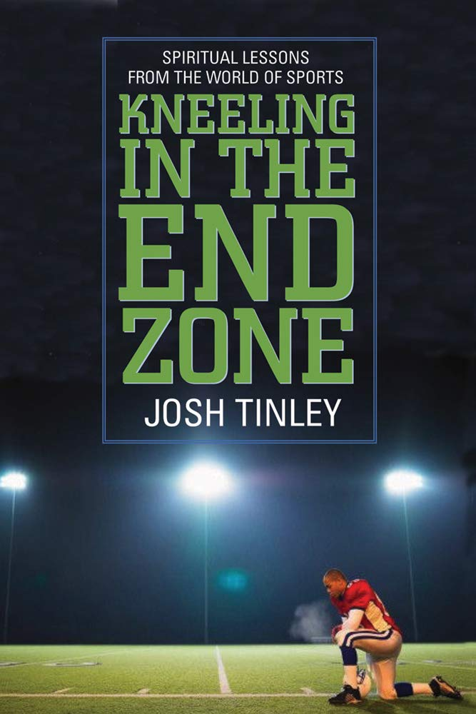 Image OfKneeling In The End Zone: Spiritual Lessons From The World Of Sports (English Edition)