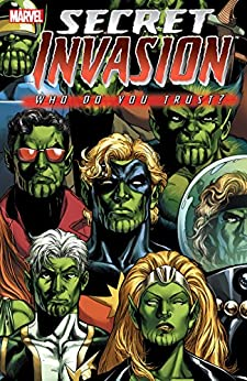 Secret Invasion: Who Do You Trust? by [Zeb Wells, Mike Carey, Brian Reed, Jeff Parker, Christos N. Gage, John Rhett Thomas, Mike Perkins, Leonard Kirk, Lee Weeks, Phil Jimenez]