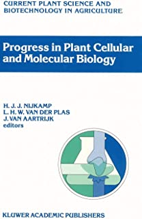 Progress in Plant Cellular and Molecular Biology: Proceedings of the VIIth International Congress on Plant Tissue and Cell Culture, Amsterdam, The ... Science and Biotechnology in Agriculture)
