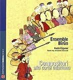 Compositori alla corte ottomana. Ediz. italiana, inglese, francese e tedesca. Con CD Audio